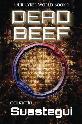 9781515191285: Dead Beef (Our Cyber World) (Volume 1)