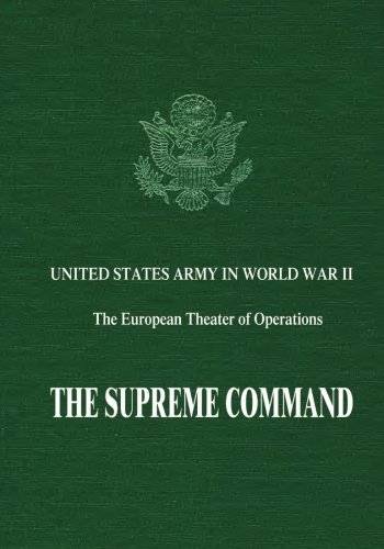 9781515192251: The Supreme Command (United States Army in World War II: The European Theater of Operations)