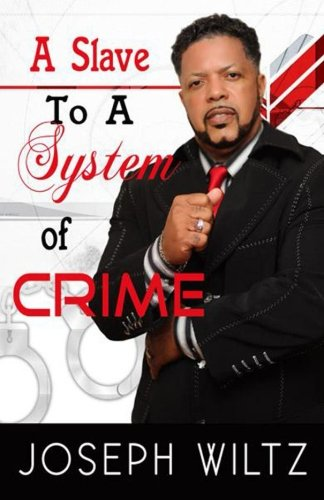9781515193517: A Slave to A System of Crime