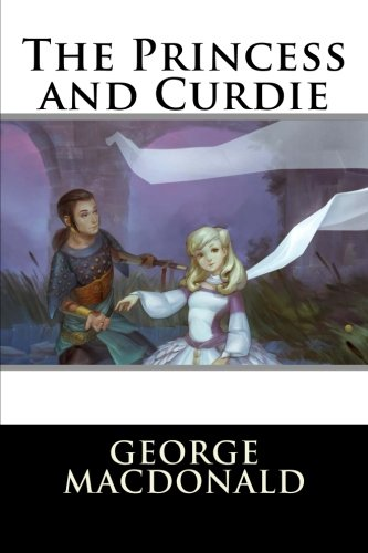 The Princess and Curdie (Paperback): George MacDonald