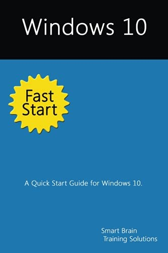 Windows 10 Fast Start: A Quick Start Guide for Windows 10 (Paperback)