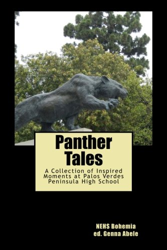 9781515195252: Panther Tales: A Collection of Inspired Moments at Palos Verdes Peninsula High School