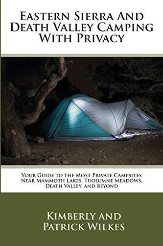 Eastern Sierra and Death Valley Camping With Privacy: Your Guide To The Most Private Campsites Near...