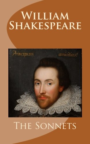 9781515196631: William Shakespeare: The Sonnets: A Complete Collection of Shakespeare's One Hundred Fifty-Four Sonnets