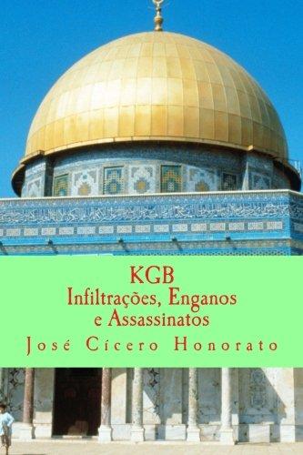 KGB: Infiltracoes, Enganos E Assassinatos (Paperback): Jose Cicero Honorato