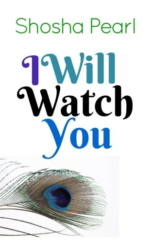 9781515197317: I Will Watch You: Four short tales of Jewish love and lust