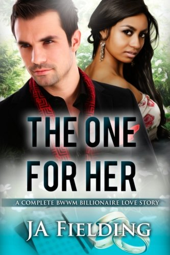 The One For Her: A BWWM Billionaire Pregnancy And Marriage Romance: J A Fielding