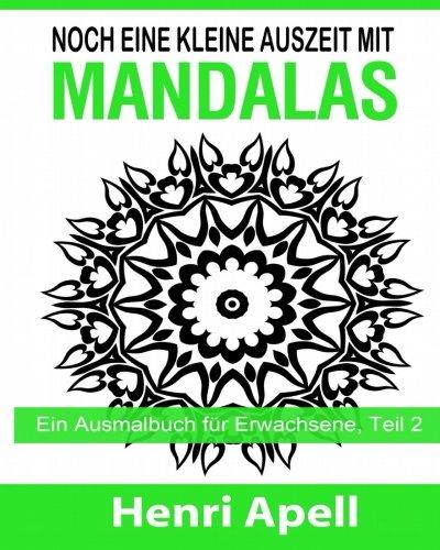 9781515200086: Noch eine kleine Auszeit mit Mandalas: Ein Ausmalbuch für Erwachsene, Teil 2 (Volume 2) (German Edition)