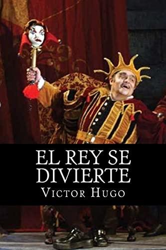 9781515200918: El Rey se Divierte (Spanish Edition)