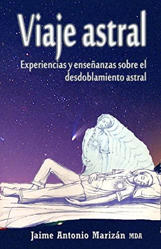 9781515202141: Viaje atral: Experiencias y enseñanzas sobre el desdoblamiento astral (Spanish Edition)