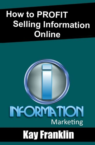 9781515202486: Information Marketing: How to Profit Selling Information Online: Online Business Success Working At Home