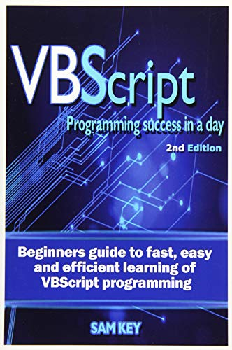 9781515202639: VBScript Programming Success in a Day: Beginner?s Guide to Fast, Easy and Efficient Learning of VBScript Programming