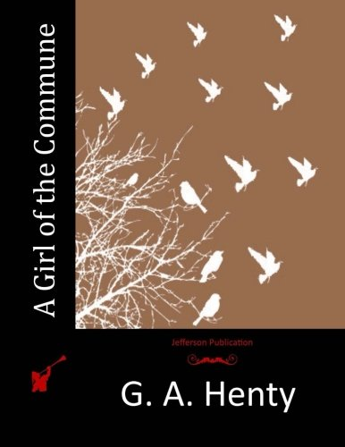 9781515204640: A Girl of the Commune