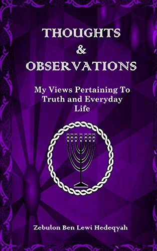 9781515205364: Thoughts & Observations: My Views Pertaining To Truth and Everyday Life