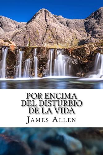 9781515205883: Por Encima del Disturbio De La Vida: Above Life's Turmoil Translated Into Spanish (Spanish Edition)