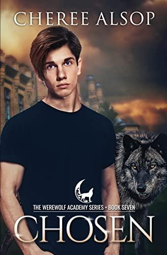 Werewolf Academy Book 7: Chosen (Volume 7): Alsop, Cheree