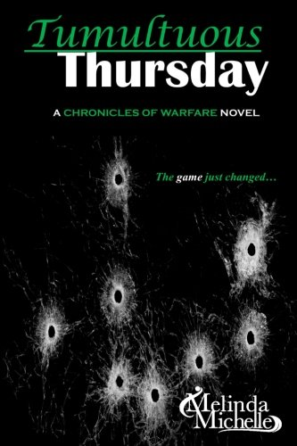 Tumultuous Thursday (The Chronicles of Warfare) (Volume 5): Melinda Michelle