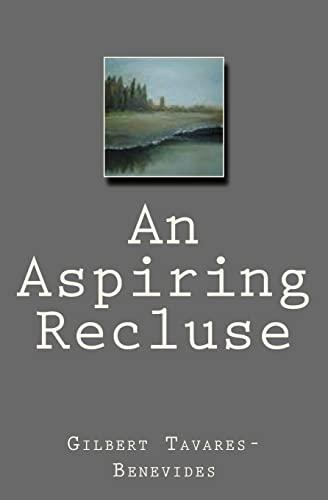 9781515210672: An Aspiring Recluse