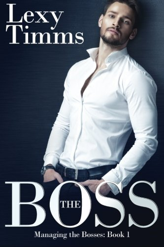 9781515210740: The Boss: Billionaire Romance (Managing the Bosses) (Volume 1)