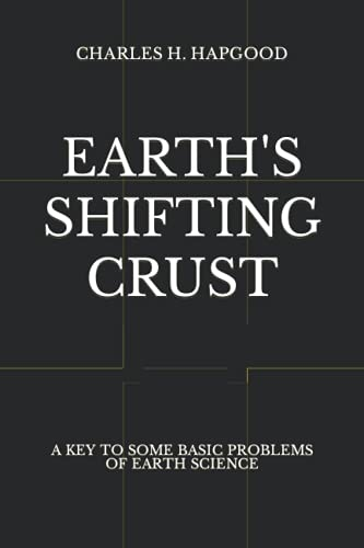 Earth's Shifting Crust: A Key to Some Basic Problems of Earth Science