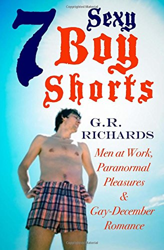 9781515211167: 7 Sexy Boy Shorts: Men at Work, Paranormal Pleasures and Gay-December Romance