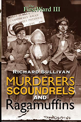 9781515212515: The First Ward III: Murderers, Scoundrels and Ragamuffins (Volume 3)