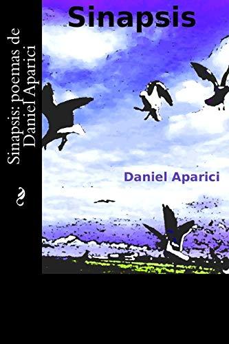 9781515212522: Sinapsis: poemas de Daniel Aparici (Spanish Edition)