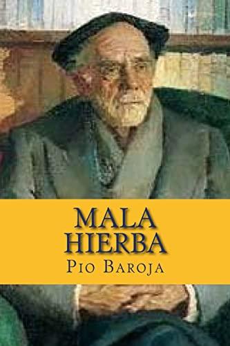 Mala Hierba: La Lucha Por La Vida: Baroja, Pio