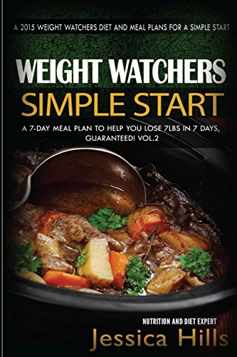 9781515214748: Weight Watchers Simple Start Plan: Discover How I lost 7 Pounds in 7 Days Guaranteed! Plus 7 Day Meal Plan to Jumpstart Your weight Loss (Weight Watchers Motivational Plan) (Volume 2)