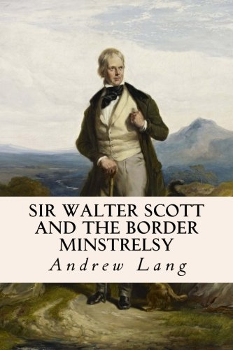 9781515214861: Sir Walter Scott and the Border Minstrelsy
