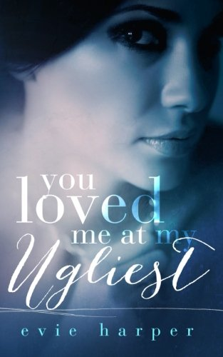 9781515215066: You Loved Me At My Ugliest (Volume 3)