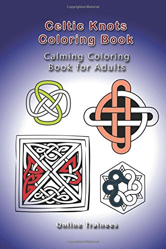9781515215196: Celtic Knots Coloring Book: Calming Coloring Book for Adults