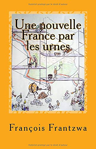 9781515216506: Une nouvelle France par les urnes