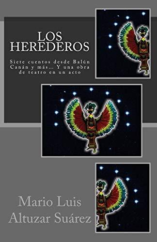 9781515218661: Los Herederos: Siete cuentos desde Balún Canán y más... Y una obra de teatro en un acto