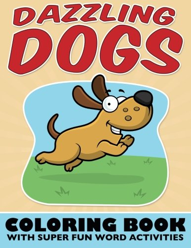 9781515219262: Dazzling Dogs Coloring Book: With Super Fun Word Activities