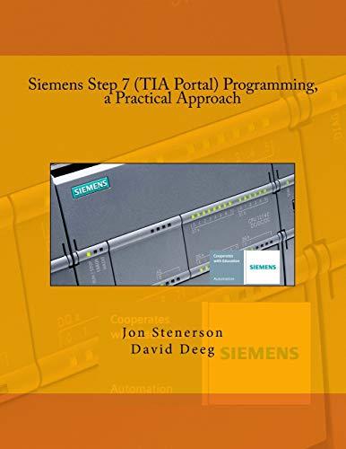 9781515220541: Siemens Step 7 (TIA Portal) Programming, a Practical Approach