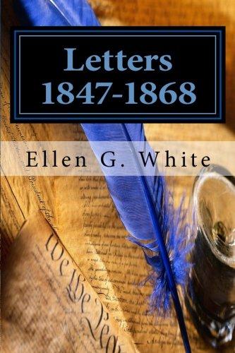 9781515221074: Letters 1847-1868 (Masterpiece Letters of Ellen G. White) (Volume 1)