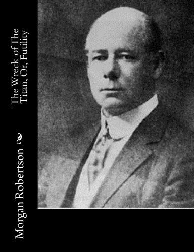 The Wreck of the Titan, Or, Futility: Robertson, Morgan