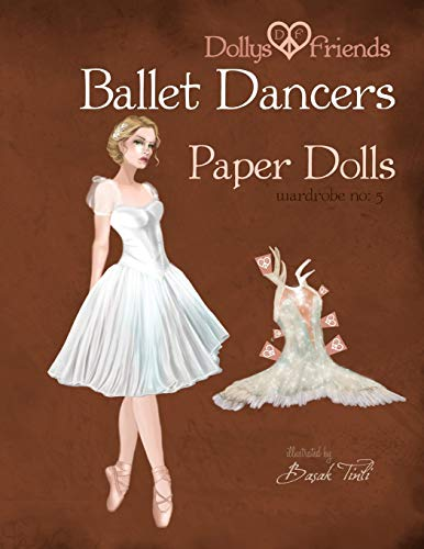 9781515222484: Dollys and Friends Ballet Dancers Paper Dolls: Wardrobe No: 5