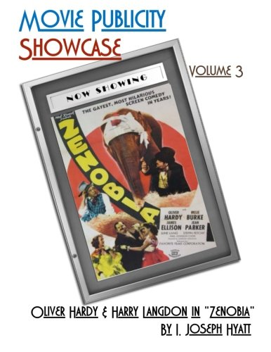 "Movie Publicity Showcase Volume 3: Oliver Hardy & Harry Langdon in ""Zenobia"": I. ..."