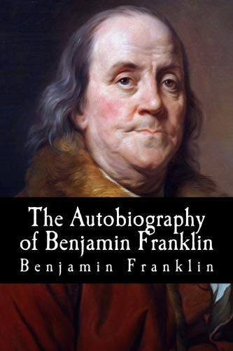 9781515223733: The Autobiography of Benjamin Franklin