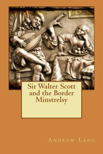 9781515226031: Sir Walter Scott and the Border Minstrelsy