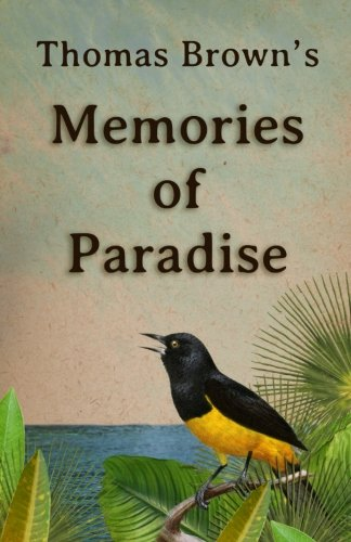 Thomas Brown's Memories Of Paradise: Thomas Brown