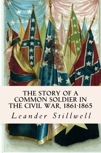 The Story of a Common Soldier in: Leander Stillwell