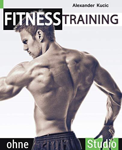 9781515227168: Fitnesstraining ohne Studio: Schnell und leicht zum Traumkörper