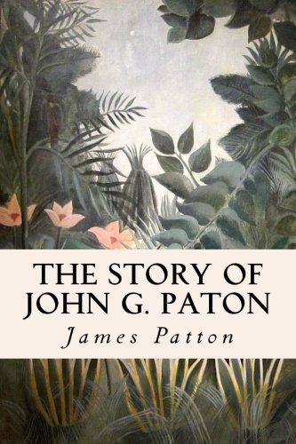 9781515227465: The Story of John G. Paton