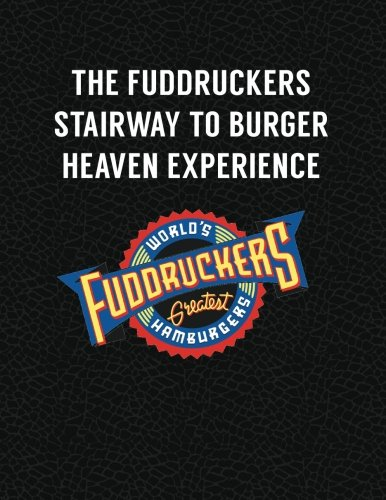 9781515227472: The Fuddruckers Stairway to Burger Heaven Experience