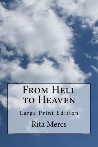 9781515227816: From Hell to Heaven: Large Print Edition