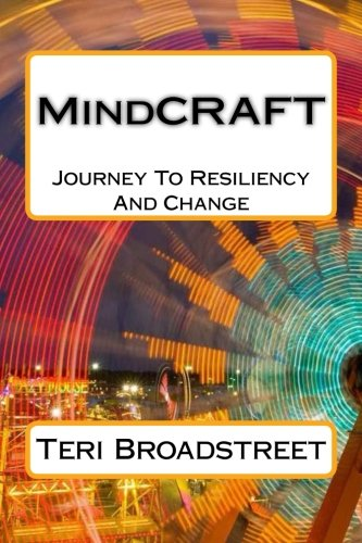 Mindcraft: The Power of Resiliency and Journey: Broadstreet, Teri