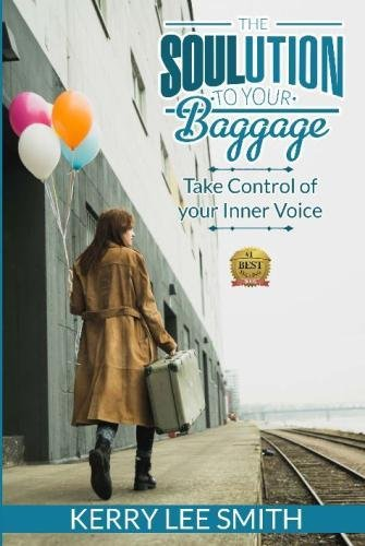 9781515229049: The SOULution To Your Baggage: Take Control Of Your Inner Voice